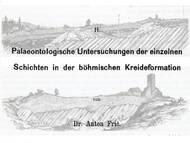 A. Fritsch erster Teil der Studien im Gebiete der böhmischen Kreideformation