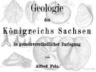 A. Pelz über die Geologie von Sachsen