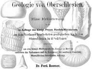 Ferdinand Roemer über die Geologie & Paläontologie von Oberschlesien